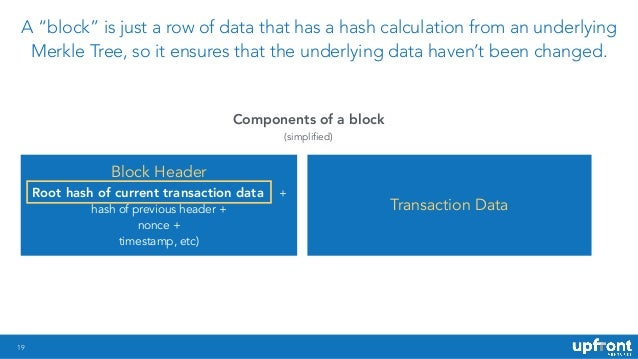 """19 A """"block"""" is just a row of data that has a hash calculation from an underlying Merkle Tree, so it ensures that the unde..."""