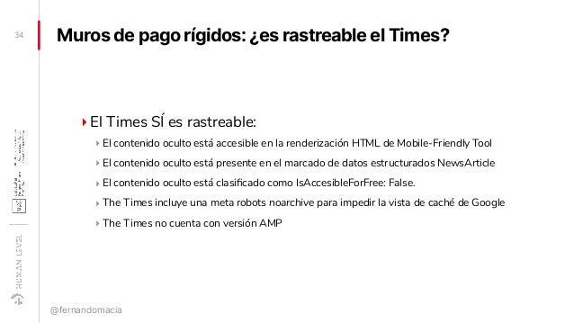 Muros de pago rígidos: ¿es rastreable el Times? ‣El Times SÍ es rastreable: ‣ El contenido oculto está accesible en la ren...