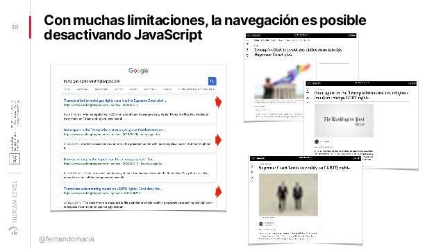 Con muchas limitaciones,la navegación es posible desactivando JavaScript 48 @fernandomacia