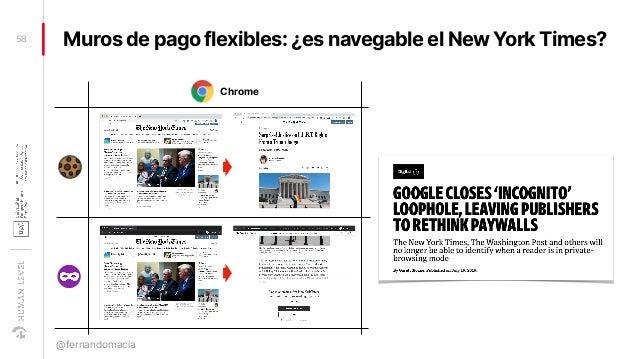Muros de pago flexibles: ¿es navegable el New York Times?58 @fernandomacia Chrome