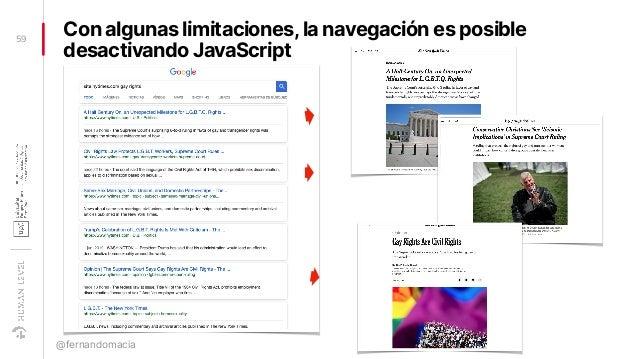 Con algunas limitaciones,la navegación es posible desactivando JavaScript 59 @fernandomacia