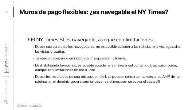 Muros de pago flexibles: ¿es navegable el NY Times? ‣El NY Times SÍ es navegable, aunque con limitaciones: ‣ Desde cualqui...