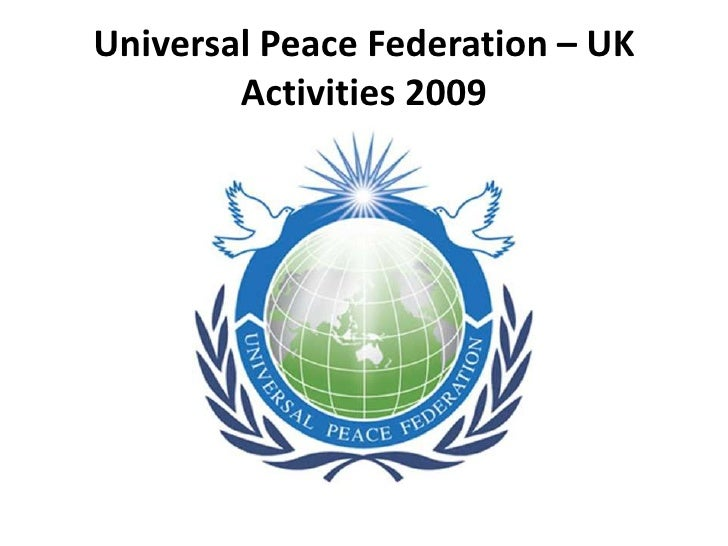 Universal Peace Federation – UKActivities 2009<br />