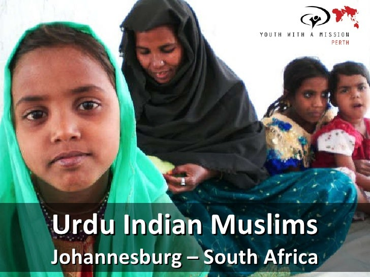 Urdu Indian Muslims  Johannesburg – South Africa