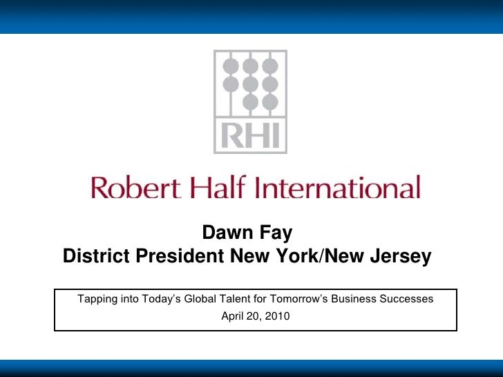 Dawn FayDistrict President New York/New Jersey<br />Tapping into Today's Global Talent for Tomorrow's Business Successes<b...