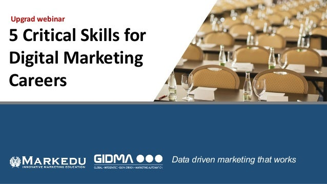 Upgrad webinar 5CriticalSkillsfor DigitalMarketing Careers Data driven marketing that works