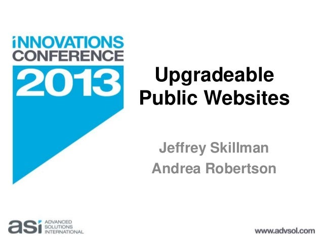 Upgradeable  Public Websites  Jeffrey Skillman  Andrea Robertson