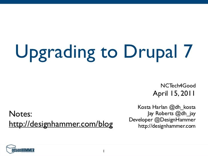 Upgrading to Drupal 7                                           NCTech4Good                                        April 1...
