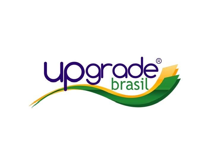 Quem Somos AUpgradeBrasiléhojeumaAgênciainterativa,especializadaemMídias Sociais,SocialMediaMarketing,Estra...
