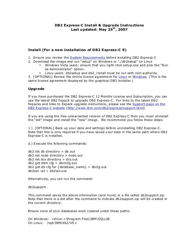 DB2 Express-C Install & Upgrade Instructions Last updated: May 25th , 2007  Install (For a new installation of DB2 Express...
