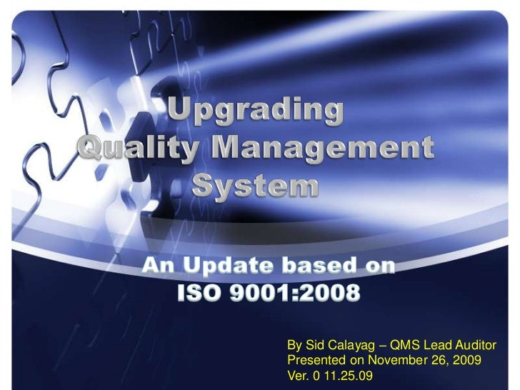 By Sid Calayag – QMS Lead AuditorPresented on November 26, 2009Ver. 0 11.25.09