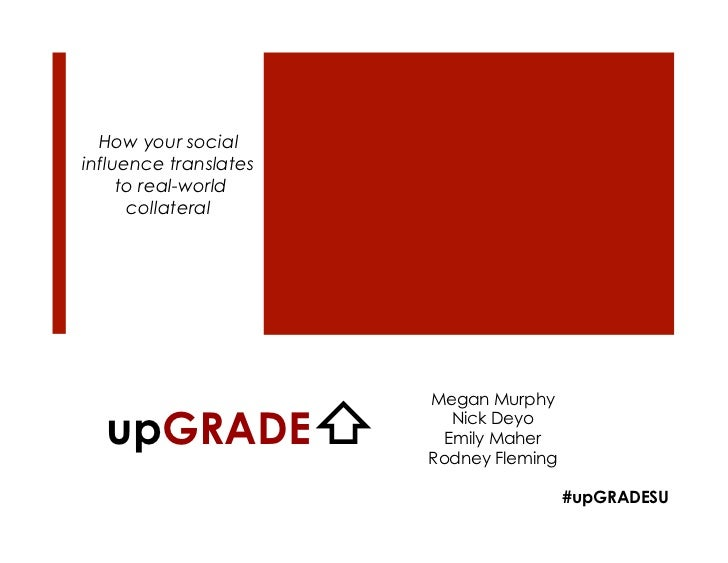 How your socialinfluence translates     to real-world      collateral                       Megan Murphy  upGRADE⇧        ...
