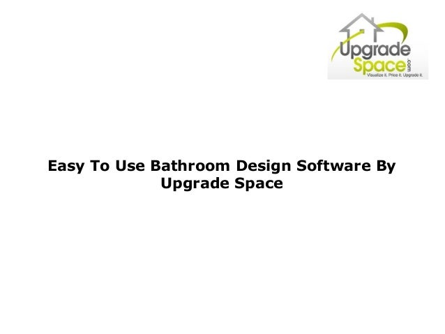 Easy To Use Bathroom Design Software By Upgrade Space
