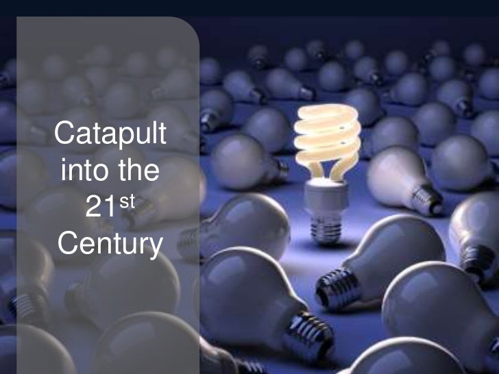 Catapult into the 21st Century<br />