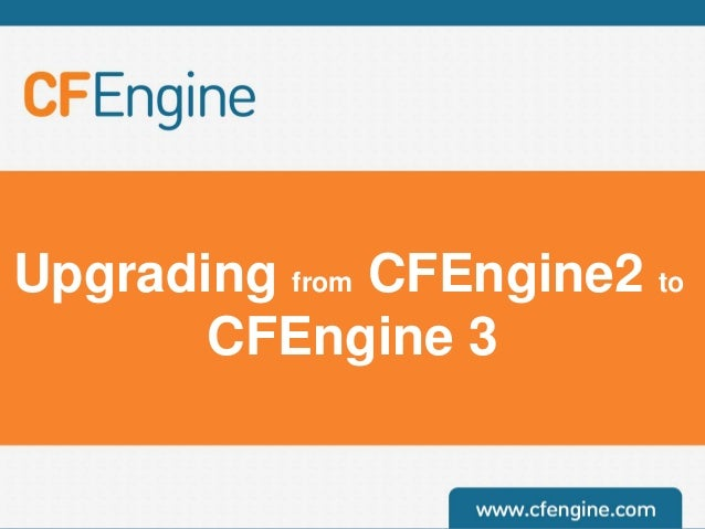 Upgrading from CFEngine2 to CFEngine 3