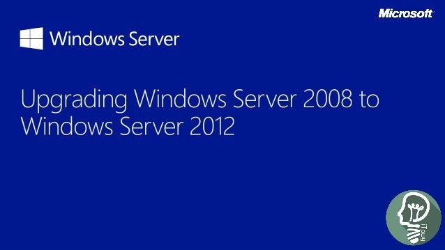  Why Upgrade to Windows Server 2012?  Operating System Hardware and Disk Space Requirements  Supported Windows Clients ...