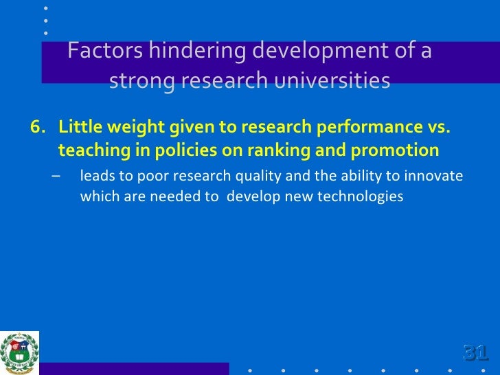Factors hindering development of a strong research universities<br />5. Lack of emphasis on research in university curric...