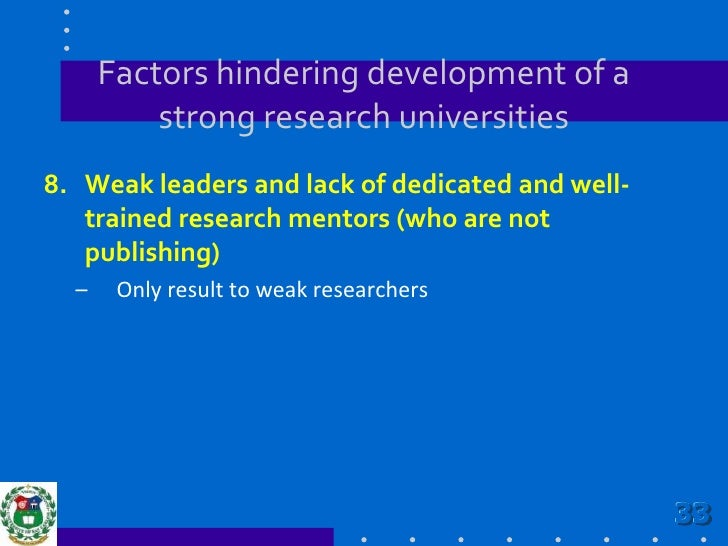 Factors hindering development of a strong research universities<br />7.Proliferation of gray literatures because of diffi...