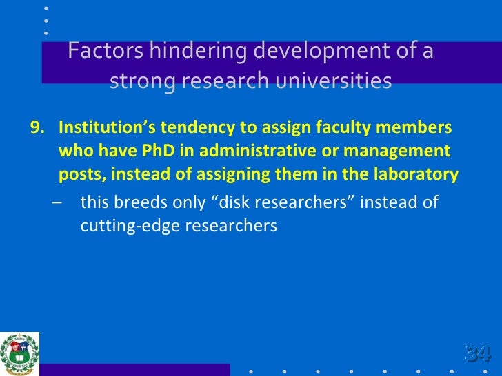 Factors hindering development of a strong research universities<br />8.Weak leaders and lack of dedicated and well-traine...