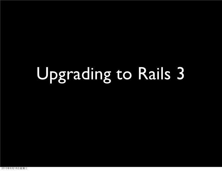 Upgrading to Rails 3