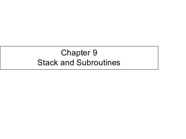 Chapter 9 Stack and Subroutines