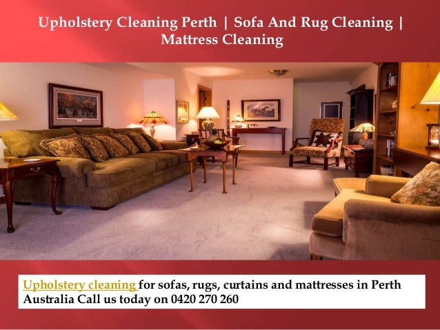 The Benefits Of Hiring Perth Home Cleaners Upholstery Cleaning Service Delectable Furniture Cleaning Company Property