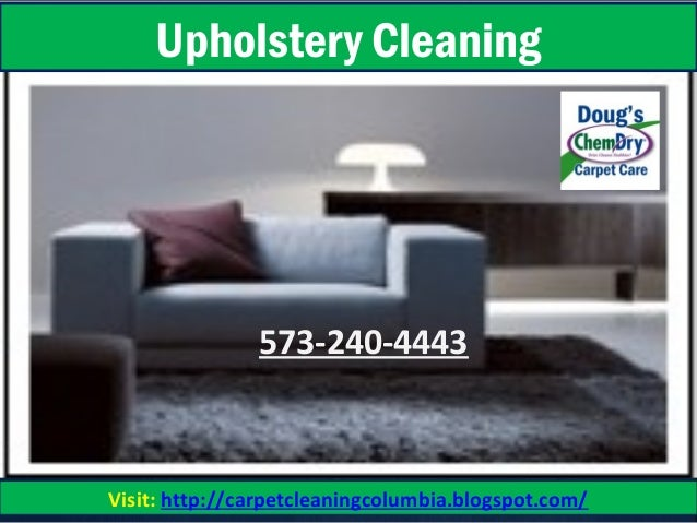573-240-4443 Visit: http://carpetcleaningcolumbia.blogspot.com/ Upholstery Cleaning