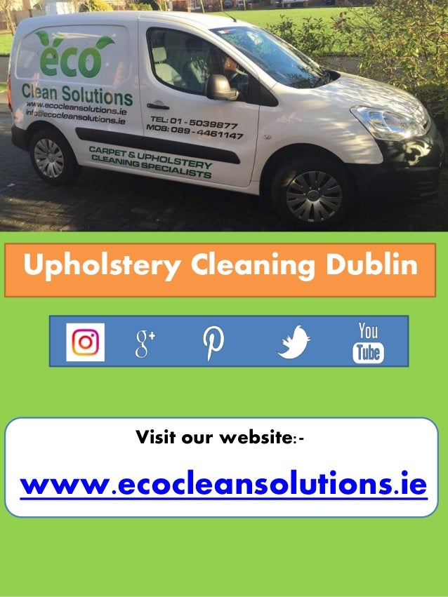 www.ecocleansolutions.ie Upholstery Cleaning Dublin Visit our website:-