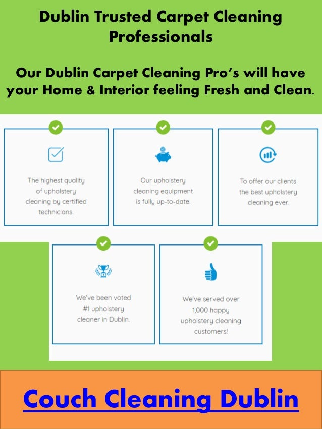 Couch Cleaning Dublin Dublin Trusted Carpet Cleaning Professionals Our Dublin Carpet Cleaning Pro's will have your Home & ...