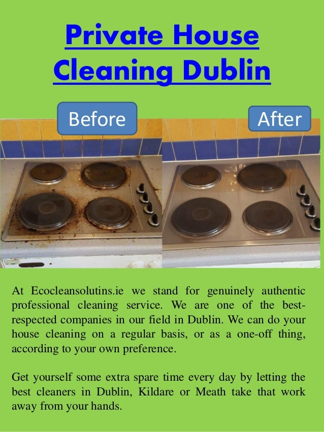 Private House Cleaning Dublin At Ecocleansolutins.ie we stand for genuinely authentic professional cleaning service. We ar...