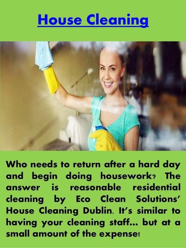 House Cleaning Who needs to return after a hard day and begin doing housework? The answer is reasonable residential cleani...