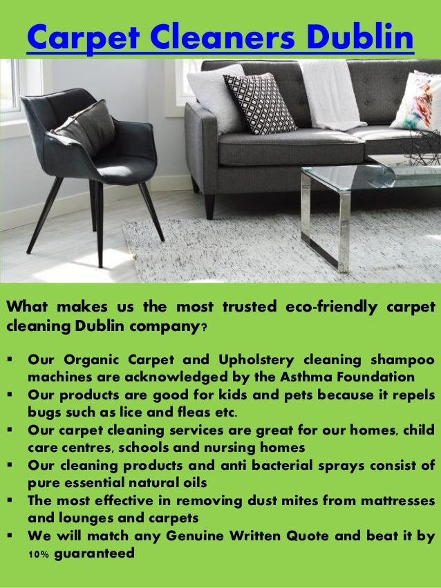 Carpet Cleaners Dublin What makes us the most trusted eco-friendly carpet cleaning Dublin company?  Our Organic Carpet an...