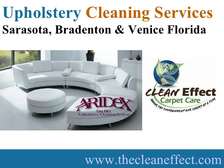Carpet Cleaning Sarasota, Bradenton, South Venice Florida  www.thecleaneffect.com Upholstery   Cleaning Services Sarasota,...