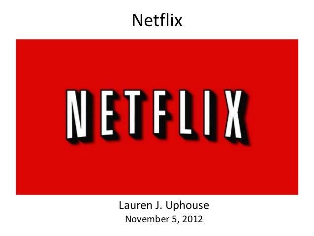 NetflixLauren J. Uphouse November 5, 2012