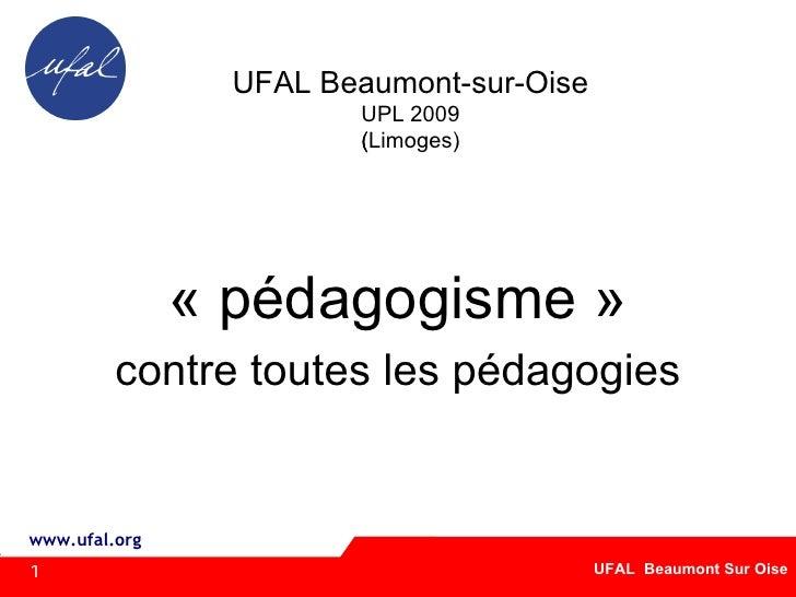 UFAL Beaumont-sur-Oise UPL 2009 (Limoges)  «pédagogisme» contre toutes les pédagogies 1