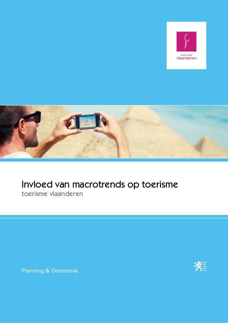 Invloed van macrotrends op toerismetoerisme vlaanderenPlanning & Onderzoek                                      1