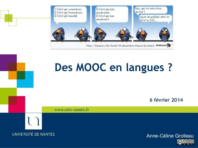 http://besace.info/lundi-10-decembre-lheure-du-bilan/  Des MOOC en langues? 6 février 2014 www.univ-nantes.fr www.univ-na...