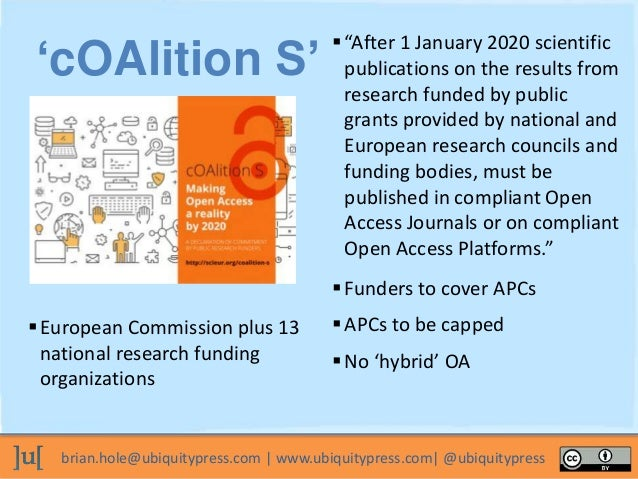 brian.hole@ubiquitypress.com | www.ubiquitypress.com| @ubiquitypress European Commission plus 13 national research fundin...