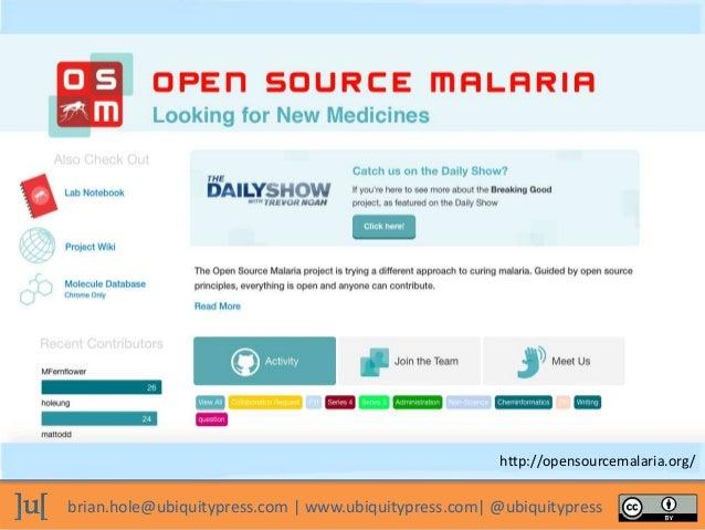 brian.hole@ubiquitypress.com | www.ubiquitypress.com| @ubiquitypress http://opensourcemalaria.org/