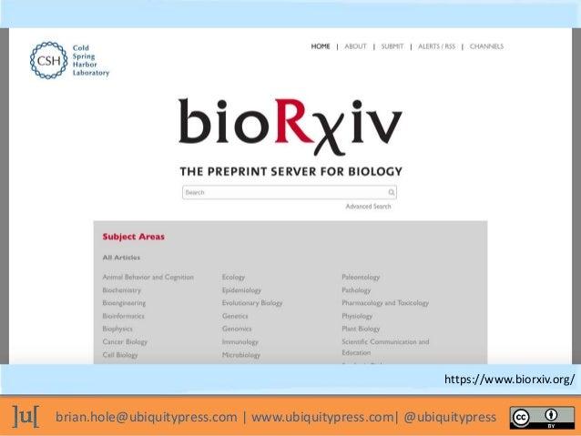 brian.hole@ubiquitypress.com | www.ubiquitypress.com| @ubiquitypress https://www.biorxiv.org/