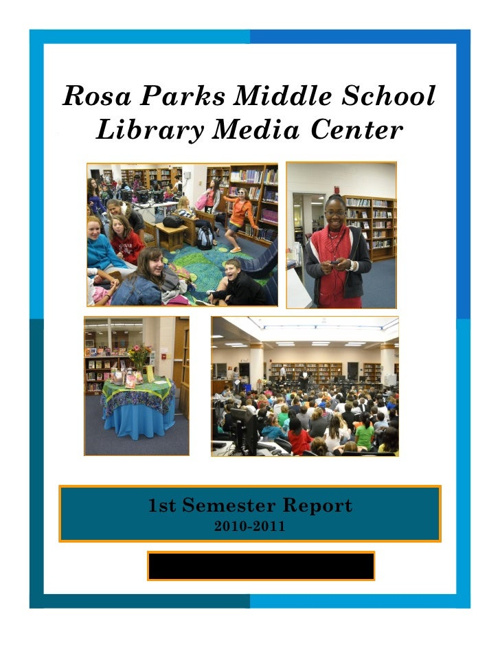 Rosa Parks Middle School  Library Media Center     1st Semester Report                 2010-2011          MCPS, Library Me...