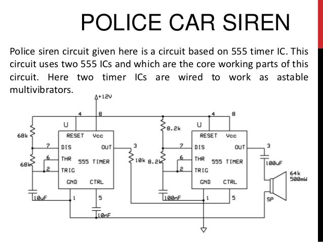 18 POLICE CAR SIRENPolice Siren Circuit Given Here Is A Based On 555 Timer IC