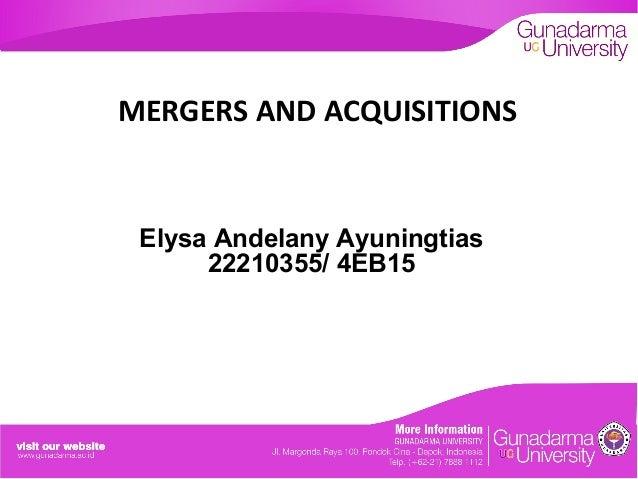MERGERS AND ACQUISITIONS  Elysa Andelany Ayuningtias 22210355/ 4EB15