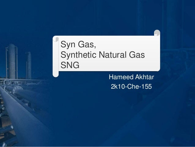Syn Gas, Synthetic Natural Gas SNG Hameed Akhtar 2k10-Che-155