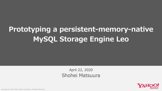 Prototyping a persistent-memory-native MySQL Storage Engine Leo #MySQL #Database #Transaction #PersistentMemory