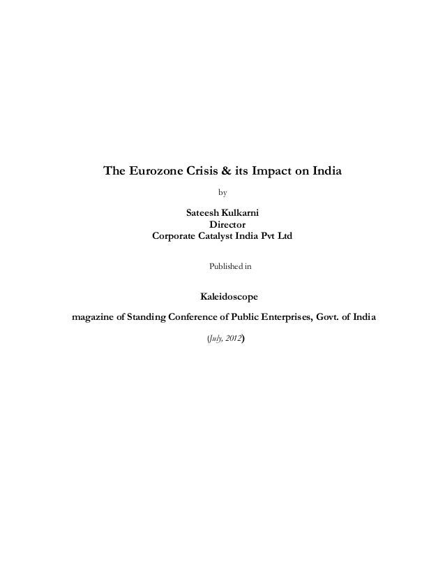 The Eurozone Crisis & its Impact on India                                   by                         Sateesh Kulkarni   ...