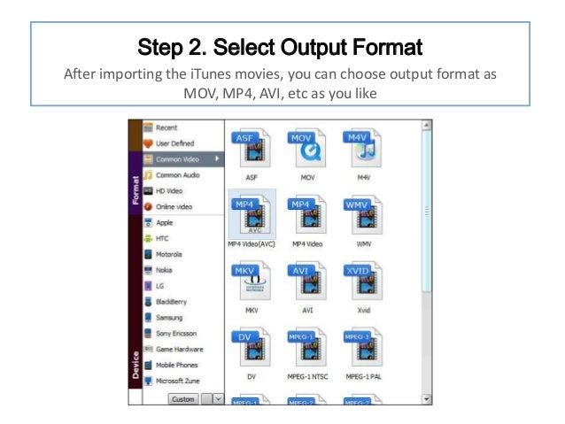 Step 2. Select Output Format After importing the iTunes movies, you can choose output format as MOV, MP4, AVI, etc as you ...