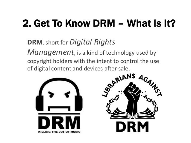 2. Get To Know DRM – What Is It? DRM, short for Digital Rights Management, is a kind of technology used by copyright holde...
