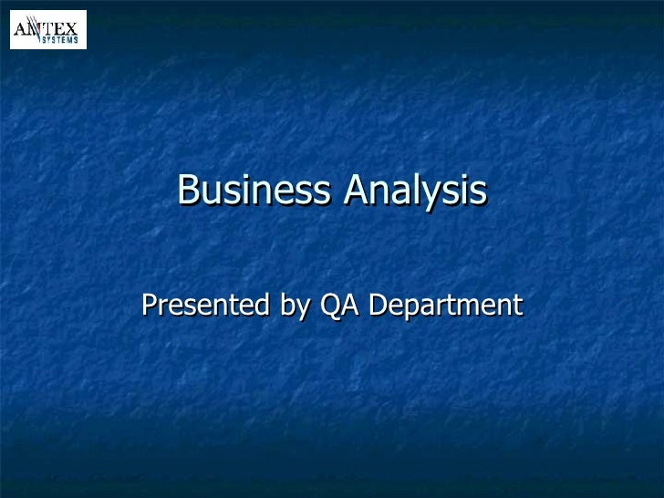 Business Analysis Presented by QA Department