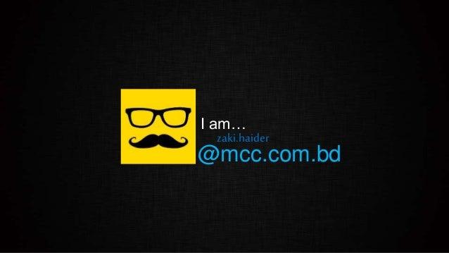zaki.haider @mcc.com.bd I am…